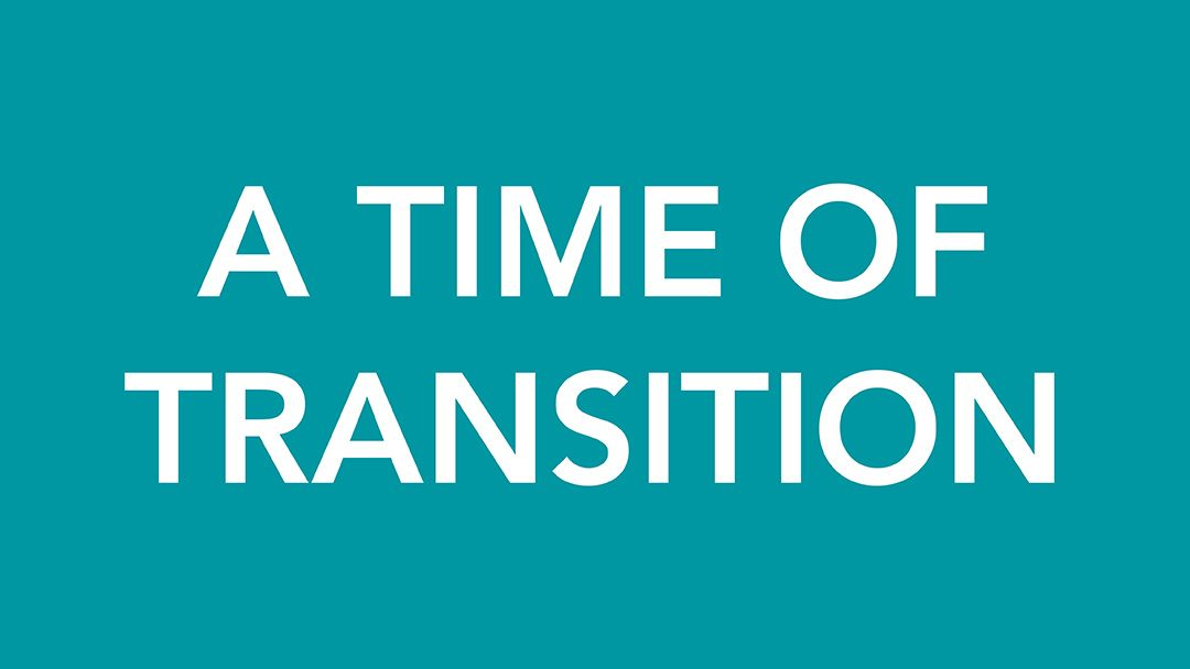 A Time Of Transition