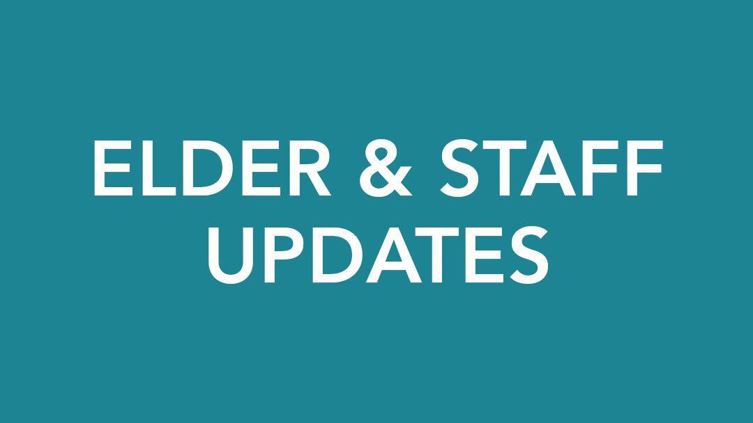 Elder & Staff Updates